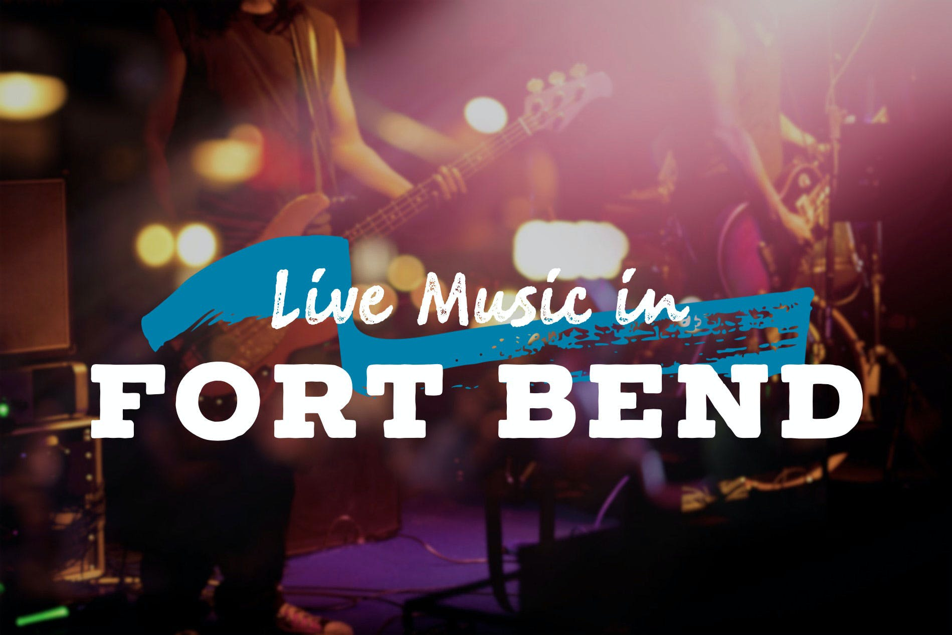 live-music-in-fort-bend-county-this-weekend