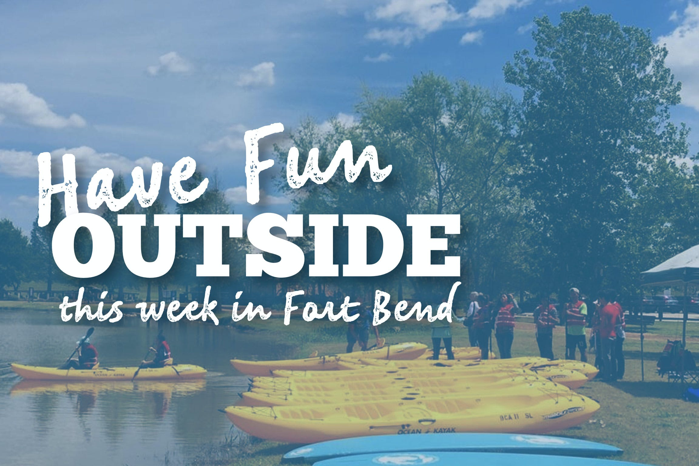 places-to-have-fun-outside-in-fort-bend-texas-this-week