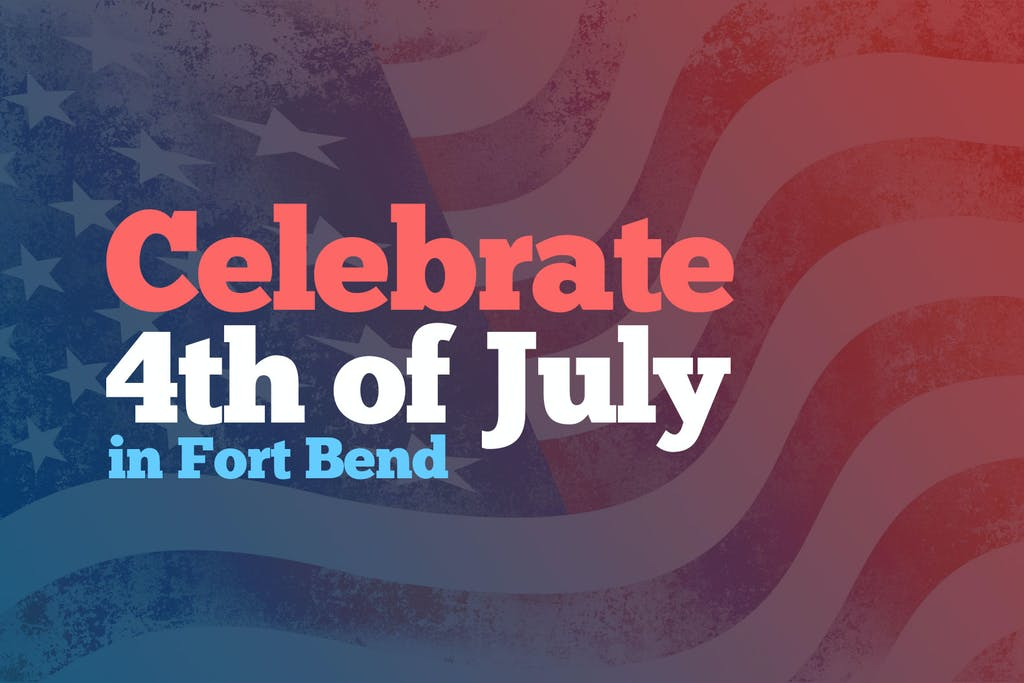 where-to-celebrate-4th-of-july-in-fort-bend-county-texas