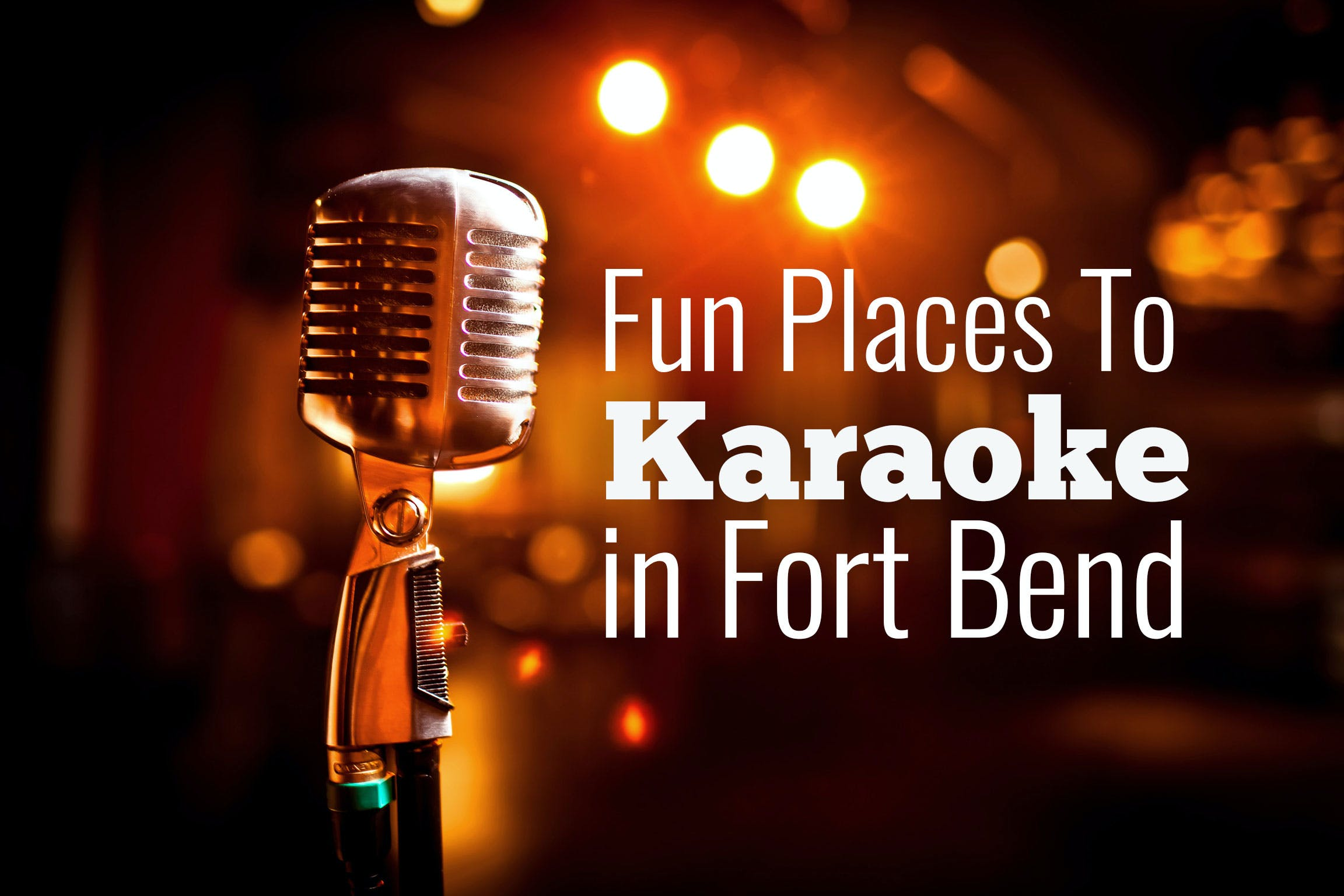 places-to-karaoke-in-fort-bend-county-texas