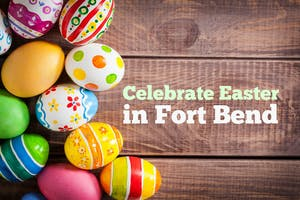 places-to-celebrate-easter-in-fort-bend-texas